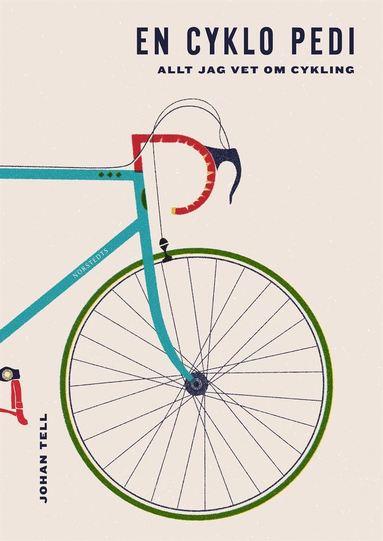 bokomslag En cyklo pedi : allt jag vet om cykling