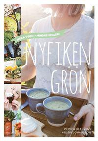 bokomslag Nyfiken grön : mera vego - mindre regler!