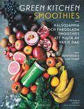 bokomslag Green Kitchen Smoothies : Hälsosamma och färgglada smoothies att njuta av varje dag