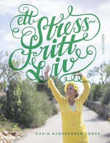 bokomslag Ett stressfritt liv
