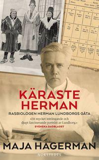 bokomslag Käraste Herman : rasbiologen Herman Lundborgs gåta
