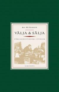 bokomslag Välja & sälja : om bokförläggarens nya roll under 1800-talet