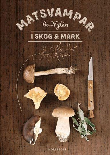 bokomslag Matsvampar i skog & mark