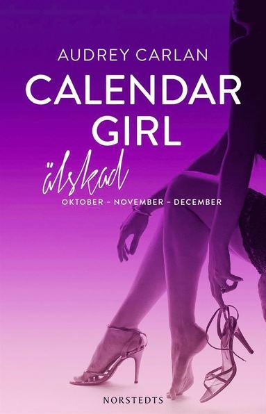 bokomslag Calendar Girl. Älskad : oktober, november, december