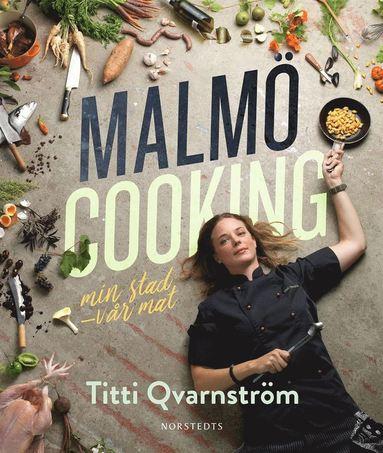 bokomslag Malmö cooking : min stad - vår mat