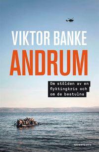 bokomslag Andrum : om stölden av en flyktingkris och om de bestulna