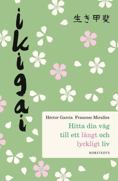 bokomslag Ikigai : hitta din väg till ett långt och lyckligt liv