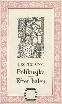 bokomslag Polikusjka ; Efter balen