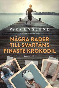 bokomslag Några rader till Svartåns finaste krokodil