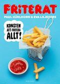 bokomslag Friterat : Konsten att fritera allt!