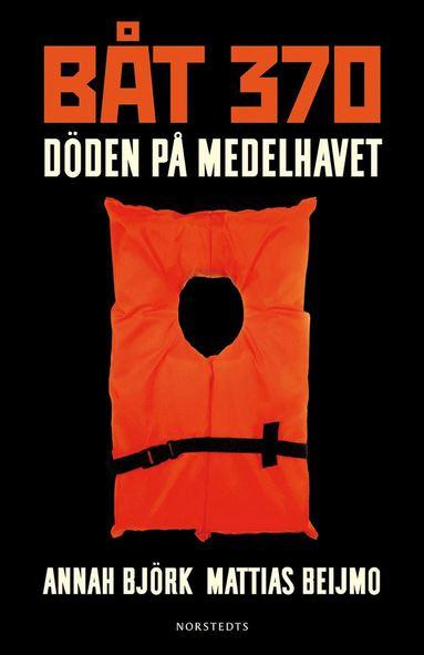 bokomslag Båt 370 : döden på Medelhavet