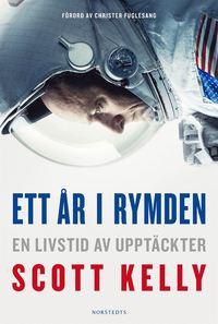 bokomslag Ett år i rymden : En livstid av upptäckter