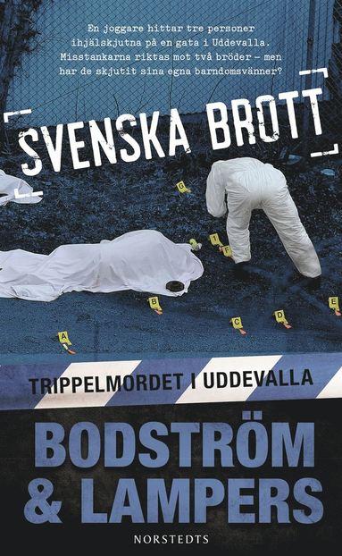 bokomslag Svenska brott . Trippelmordet i Uddevalla