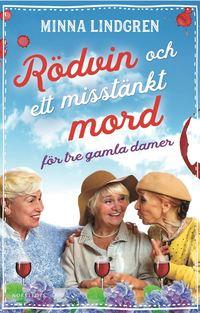 bokomslag Rödvin och ett misstänkt mord för tre gamla damer