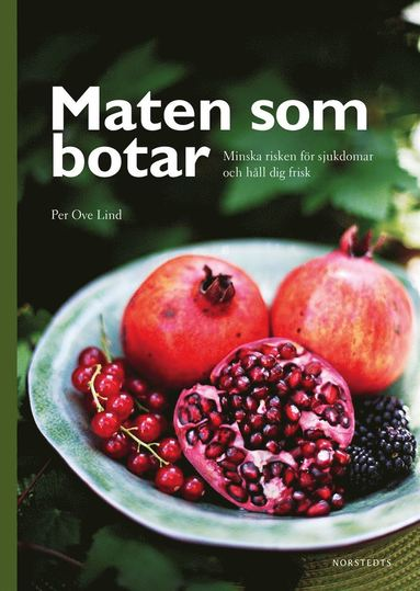 bokomslag Maten som botar : minska risken för sjukdomar och håll dig frisk