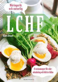 bokomslag Näringsrik & Naturlig LCHF : 6 veckomenyer för viktminskning och bättre hälsa