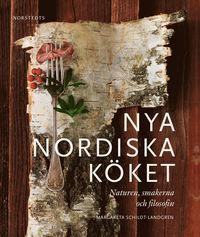 bokomslag Nya nordiska köket : naturen, smakerna och filosofin