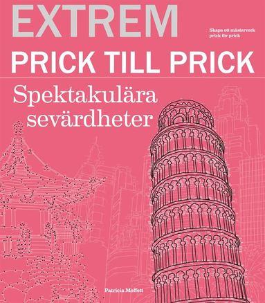 bokomslag Extrem prick till prick : spektakulära sevärdheter