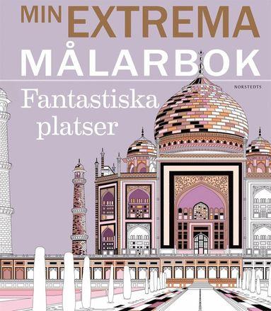 bokomslag Min extrema målarbok : fantastiska platser