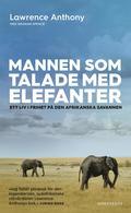 bokomslag Mannen som talade med elefanter : Ett liv i frihet på den afrikanska savannen