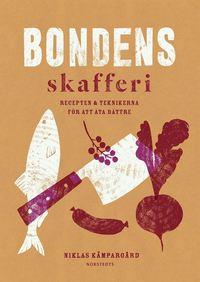 bokomslag Bondens skafferi : recepten & teknikerna för att äta bättre