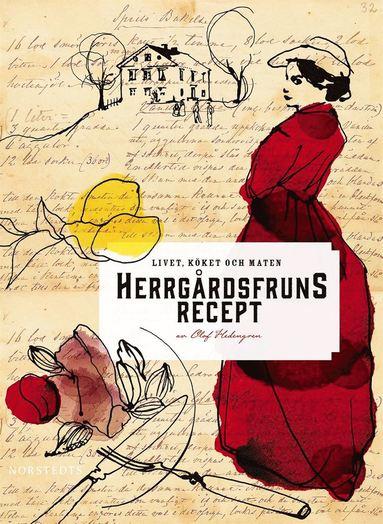 bokomslag Herrgårdsfruns recept : livet, köket och maten
