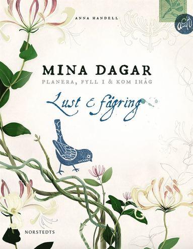 bokomslag Mina dagar - Lust & fägring : planera, fyll i & kom ihåg