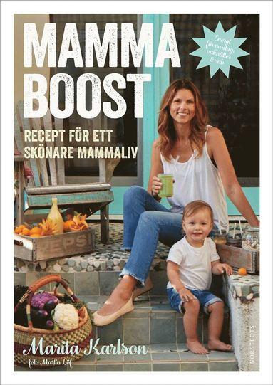 bokomslag Mammaboost! : recept för ett skönare mammaliv