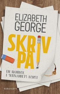 bokomslag Skriv på! : En handbok i skrivandets konst
