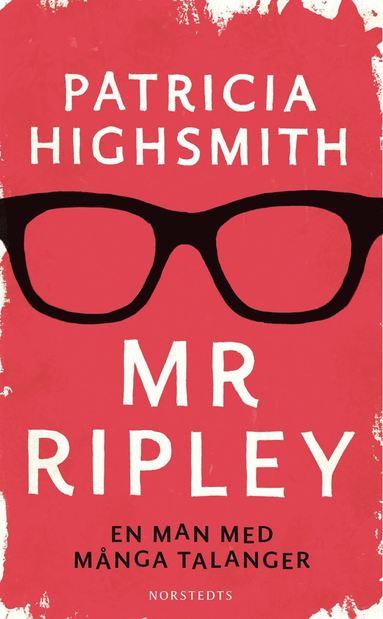 bokomslag Mr Ripley : En man med många talanger, En man utan samvete, En man med onda avsikter