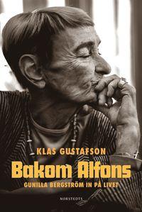 bokomslag Bakom Alfons : Gunilla Bergström in på livet