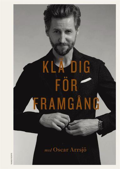 bokomslag Klä dig för framgång med Oscar Arrsjö