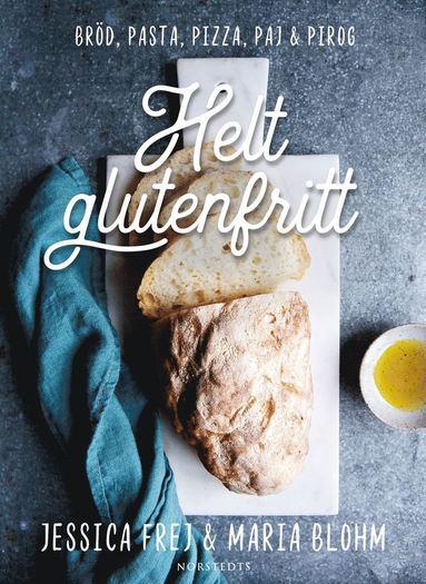 bokomslag Helt glutenfritt : bröd, pasta, pizza, paj & pirog