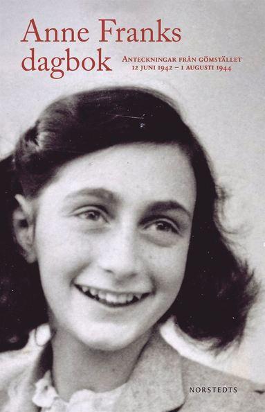 bokomslag Anne Franks dagbok : den oavkortade originalutgåvan - anteckningar från gömstället 12 juni 1942 - 1 augusti 1944