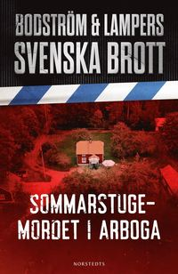 bokomslag Svenska brott - Sommarstugemordet i Arboga