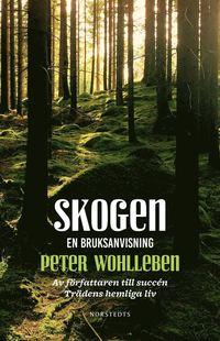 bokomslag Skogen : en bruksanvisning