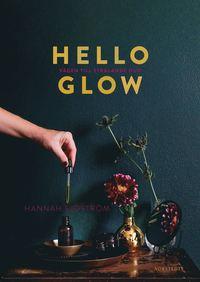 bokomslag Hello glow : vägen till strålande hud
