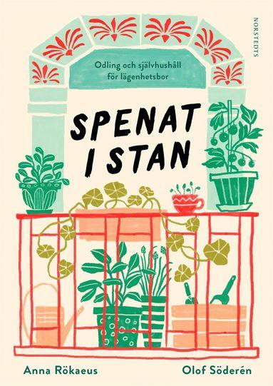 bokomslag Spenat i stan : odling och självhushåll för lägenhetsbor