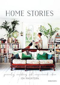 bokomslag Home stories : personlig inredning och inspirerande idéer