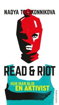 bokomslag Read & Riot : Hur man bli aktivist