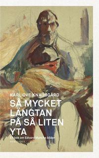 bokomslag Så mycket längtan på så liten yta : en bok om Edvard Munchs bilder