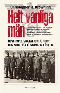 bokomslag Helt vanliga män : reservpolisbataljon 101 och den slutliga lösningen i Polen