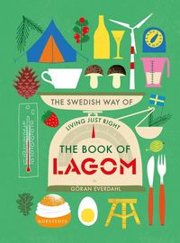 bokomslag The book of lagom : the swedish way of living just right