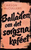 bokomslag Balladen om det sorgsna kaféet : och sju noveller