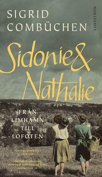 bokomslag Sidonie & Nathalie : från Limhamn till Lofoten