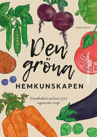 bokomslag Den gröna hemkunskapen : grundkokbok med över 350 vegetariska recept