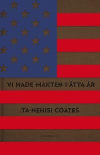 bokomslag Vi hade makten i åtta år : En amerikansk tragedi