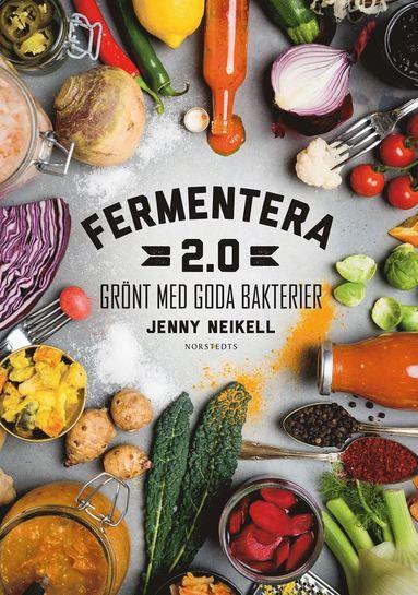 bokomslag Fermentera 2.0 : grönt med goda bakterier