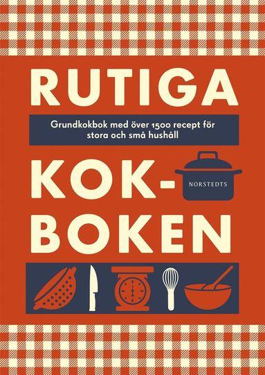 bokomslag Rutiga kokboken : grundkokbok med över 1500 recept för stora och små hushåll