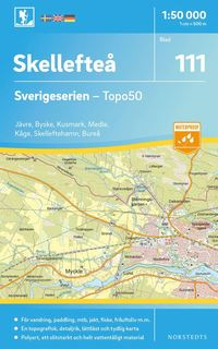 bokomslag 111 Skellefteå Sverigeserien Topo50 : Skala 1:50 000